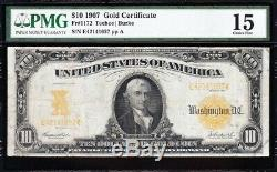 Nice Ch. Fine+ SCARCE Fr. 1172 Teehee-Burke 1907 $10 Gold Certificate! PMG 15