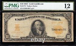 Nice Fine SCARCE Fr. 1172 Teehee-Burke 1907 $10 GOLD CERTIFICATE! PMG 12
